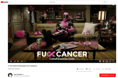 Erfolgreiche Fundraising Beispiele Fuck Cancer A very special message from Deadpool